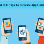 Best SEO Tips To Increase App Download